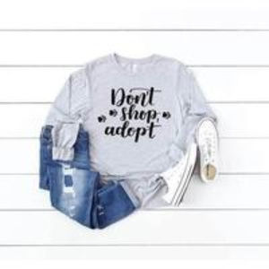 Don't Shop Adopt Rescue Long Sleeve Top